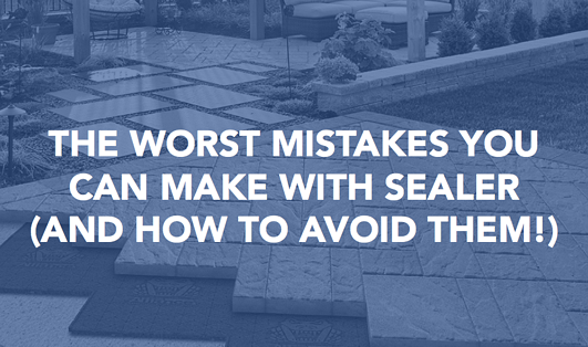 The Worst Sealer Mistakes